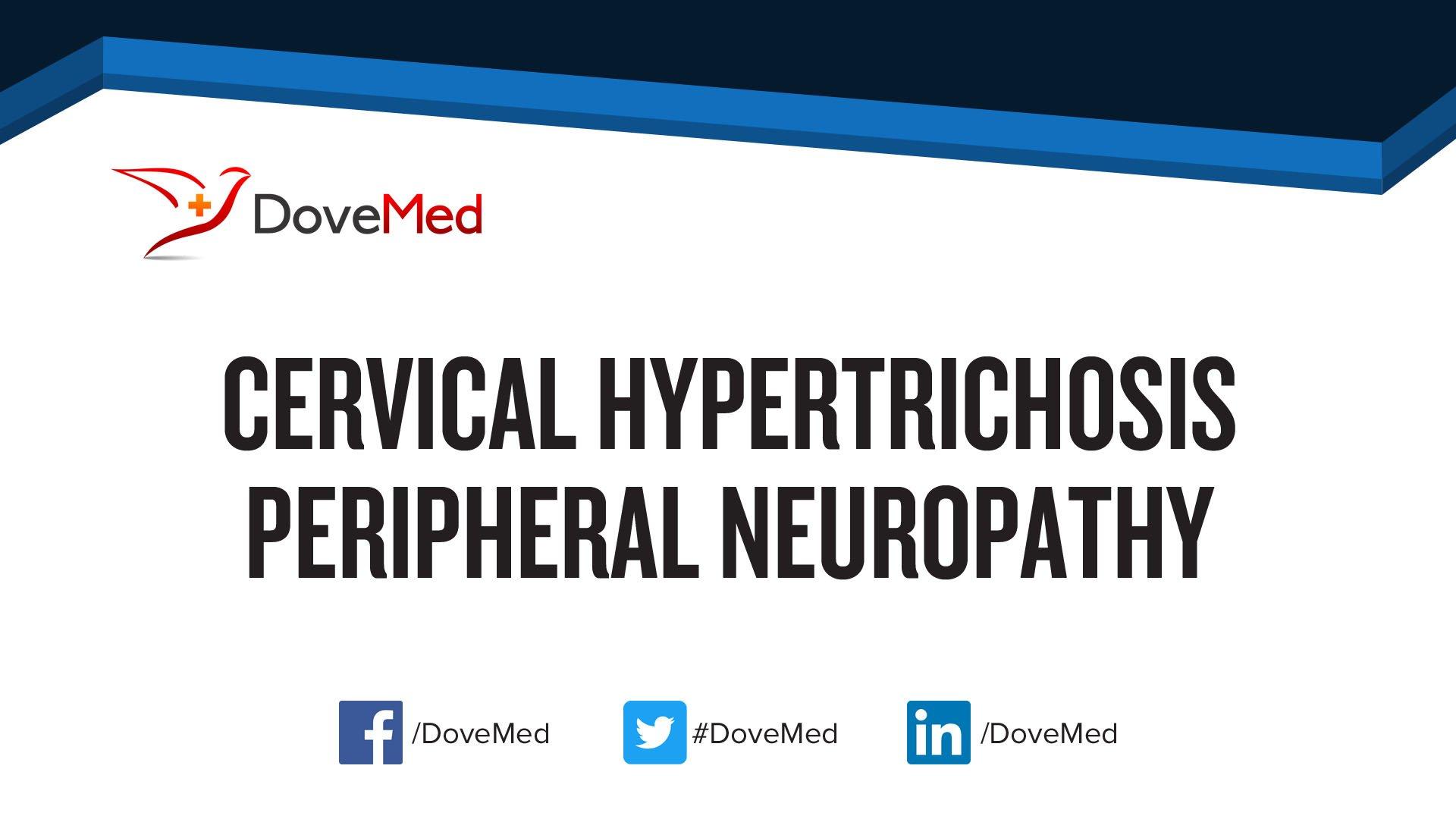 Cervical_hypertrichosis_peripheral_neuropathy.original.jpg