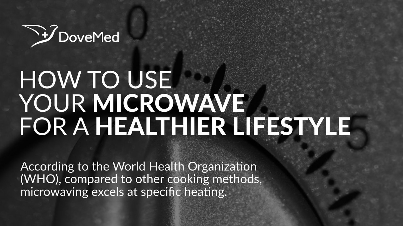 How To Use Your Microwave For A Healthier Lifestyle