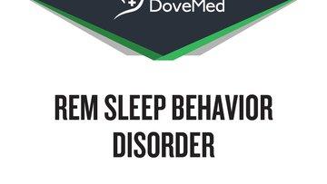 REM Sleep Behavior Disorder.