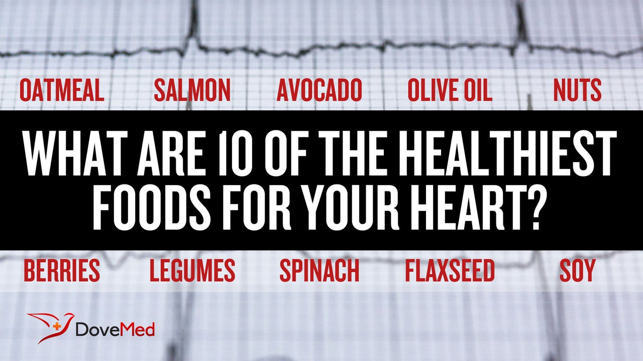 What Are 10 Of The Healthiest Foods For Your Heart?