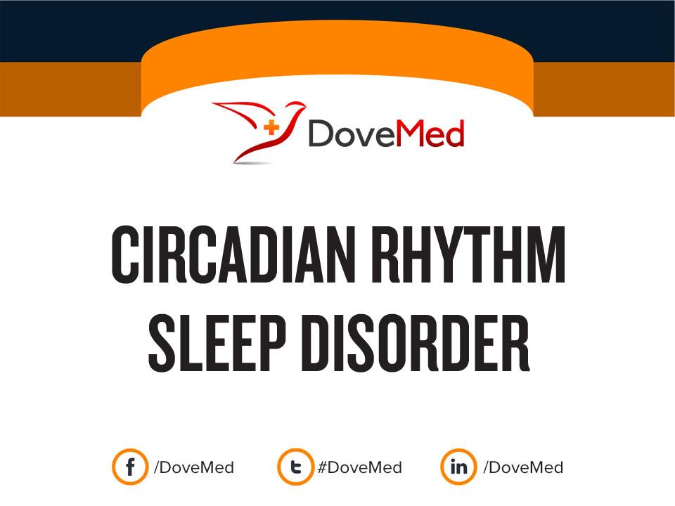 How well do you know Circadian Rhythm Sleep Disorder